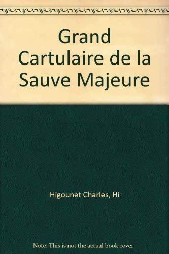 9782854080261: Grand cartulaire de la Sauve Majeure (Etudes et documents d'Aquitaine) (Latin Edition)