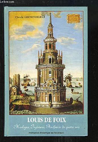9782854080346: Louis de Foix : Horloger, ingénieur, architecte de quatre rois (Recherches et travaux d'histoire sur le Sud-Ouest de la France)