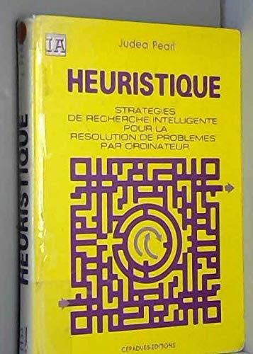 Heuristique, stratégies de recherche intelligente pour la résolution de problè...