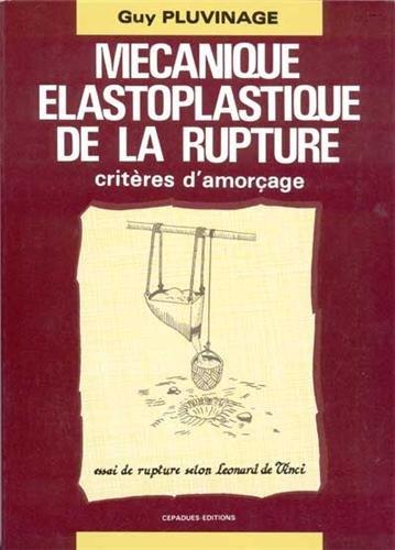 Mécanique élastoplastique de la rupture : Critères d'amorçage [Feb...