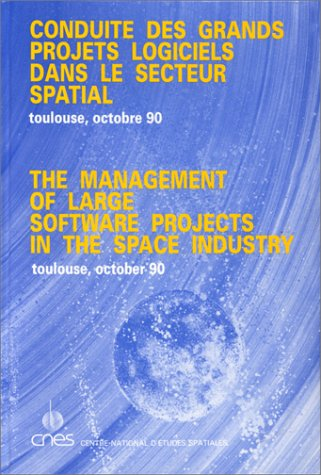 The Management of Large Software Projects in the Space Industry. Conduite des Grands Projets ...