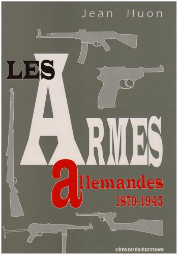 9782854283280: Les armes allemandes, 1870-1945 (French Edition)