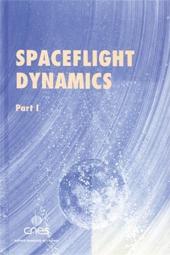 9782854283785: Spaceflight Dynamics Parts I & II