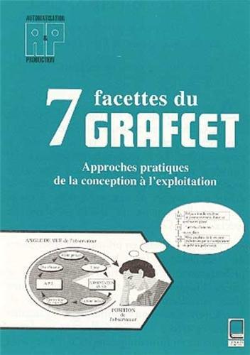 Sept facettes du GRAFCET: Collectif; Dominique Gendreau