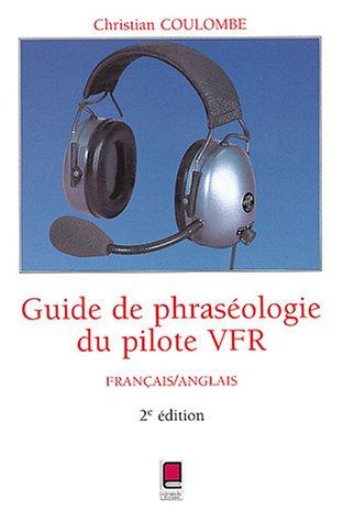 9782854285109: Guide de phraséologie du pilote VFR : Français / Anglais, 2e édition