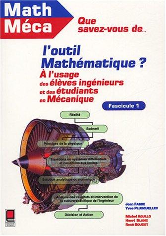 9782854285819: Que savez-vous de l'outil mathématique ? Tome 1 : A l'usage des élèves-ingénieurs et des étudiants en mécanique