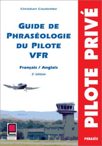 9782854286403: Guide de la phraséologie du pilote VFR