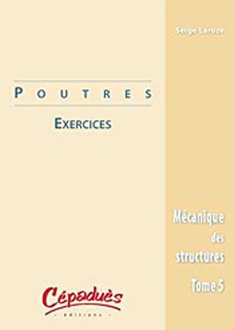MECANIQUE DES STRUCTURES T5 POUTRES: LAROZE -EXERCICES-