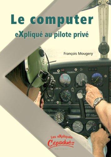 9782854287301: Le Computer Explique au Pilote Prive (French Edition)