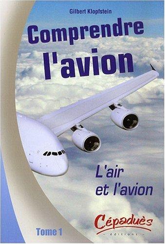 9782854287776: Comprendre l'avion : Tome 1, L'air et l'avion