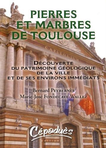 Pierres et Marbres de Toulouse-Découverte du Patrimoine: Peybernes Fondecave