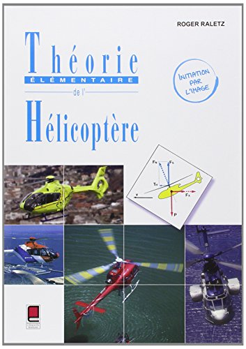 THEORIE ELEMENTAIRE DE L HELICOPTERE: RALETZ 2E ED 2009