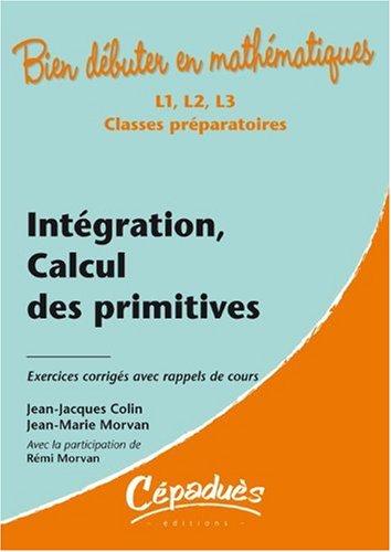 INTEGRATION CALCUL DES PRIMITIVES: COLIN MORVAN