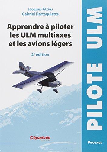 APPRENDRE PILOTER ULM MULTIAXE ET AVIONS: ATTIAS 2E ED 2010