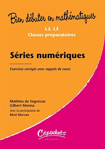 9782854289350: Séries numériques - Exercices corrigés avec rappels de cours- Niveau L2, L3, classes préparatoires-Collection Bien débuter en mathématiques