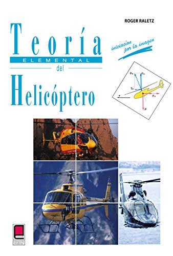9782854289381: Teoria elemental del helicoptero - iniciacion por la imagen