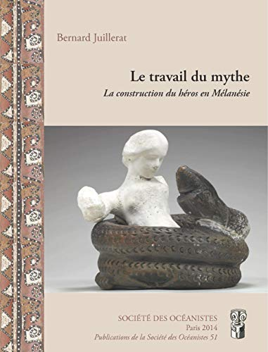 9782854300345: Le travail du mythe : La construction du héros en Mélanésie