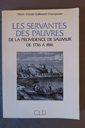 9782854431025: Les Servantes des pauvres de la Providence de Saumur, de 1736 a 1816: Quatre-vingts ans de fidelite a Jeanne Delanoue (French Edition)