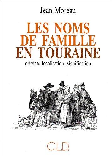 9782854432312: Les noms de famille en Touraine: Origine, localisation, signification