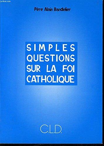 Simples question sur la foi catholique: n/a