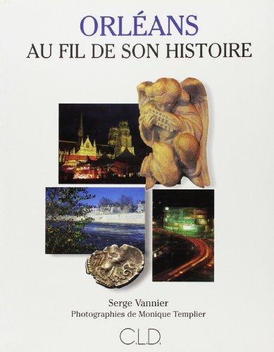 9782854433845: Orleans au Fil de Son Histoire