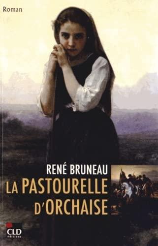La pastourelle d'Orchaise: Ren�. Bruneau