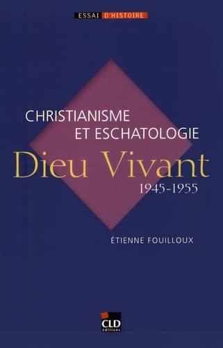 9782854435696: Dieu Vivant (1945-1955) : Christianisme et eschatologie