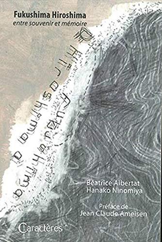 9782854465136: Fukushima Hiroshima : Entre souvenir et mémoire