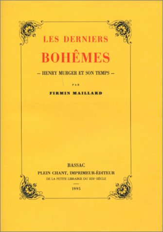 Les Derniers Bohêmes, Henry Murger et son temps: Maillard Firmin