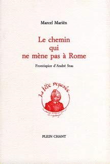 9782854521498: Le Chemin qui ne mène pas à Rome (La tete reposee)