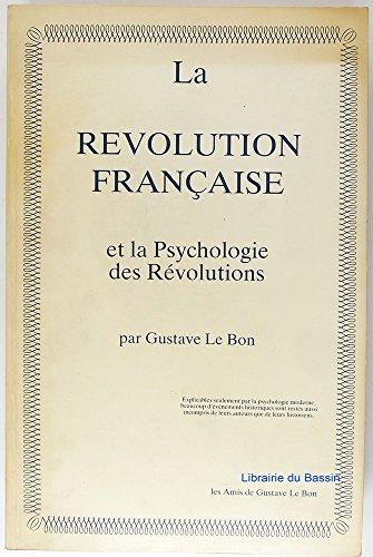 9782854800616: La Révolution française et la psychologie des révolutions (French Edition)