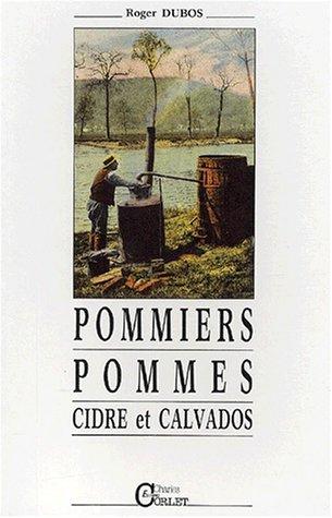 9782854803020: Pommiers, pommes, cidre et calvados. Méthodes de travail vers 1920, nostalgie du temps d'autrefois