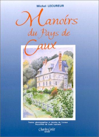 Manoirs Du Pays De Caux: Lecureur, Michel