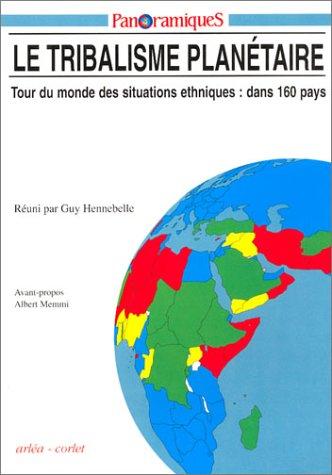 9782854808360: Le Tribalisme Planetaire: Tour du Monde des Situations Ethniques, dans 160 pays