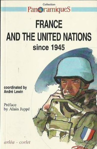 France and the United Nations, 1945-1995.: Lewin, André (ed.)