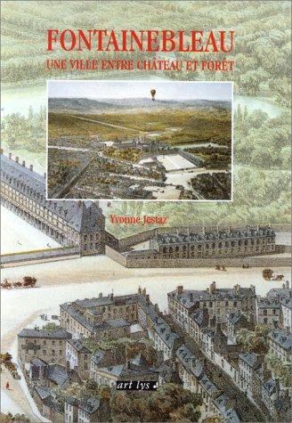 9782854950540: Fontainebleau une Ville Entre Chateau et Foret