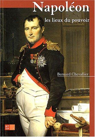 9782854952162: Napoléon, les lieux du pouvoir