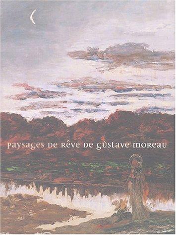 9782854952186: Gustave Moreau, paysages de rêve