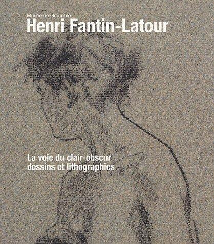 Henri Fantin-Latour: La voie du clair-obscur Dessins et lithographies (9782854952346) by Guy Tosatto