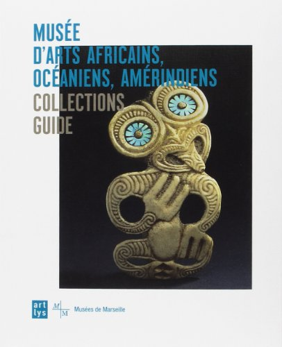 Guide collections musée arts africains, océaniens, amérindiens (maaoa)- (ang):...