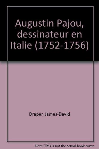 Augustin Pajou, dessinateur en Italie 1752-1756 (Archives de l'art francais) (French Edition):...