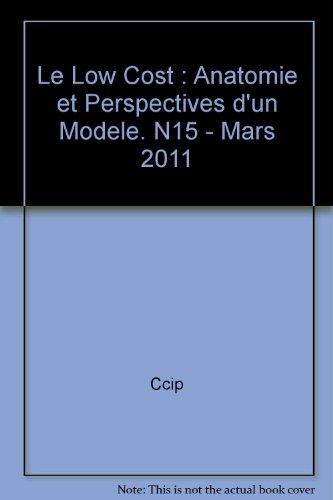 9782855045733: Le Low Cost : Anatomie et Perspectives d'un Modele. N15 - Mars 2011
