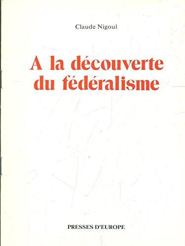 9782855050812: À la découverte du fédéralisme : Nébuleuse ou univers en expansion ?
