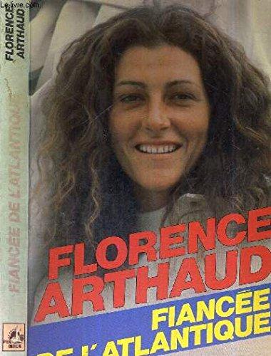 Fiancee De l'Atlantique: Arthaud, Florence