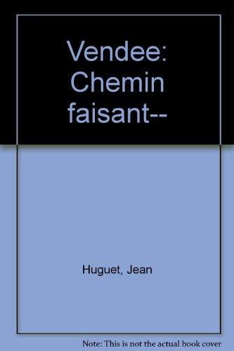 Vendee Chemin Faisant.: Huguet, Jean