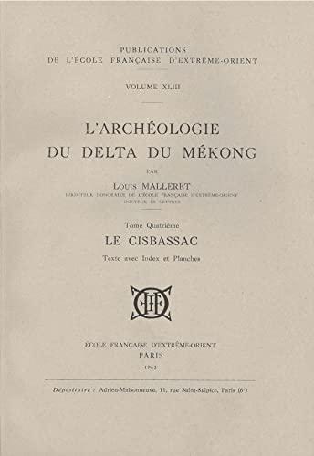 L'Archéologie Delta du Mekong. Tome 4 : Malleret Louis