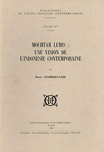 Mochtar Lubis : une vision de l'Indonésie contemporaine [Jan 01, 1974] Henri .