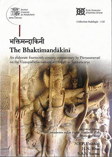 The Bhaktimandakini:an Elaborate Fourteenth-Century Commentary, by Purnasarasvati on the ...