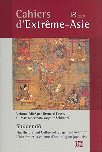 Cahiers d'Extrême-Asie, N° 18, 2009 : Shugendo: Bernard Faure; Max