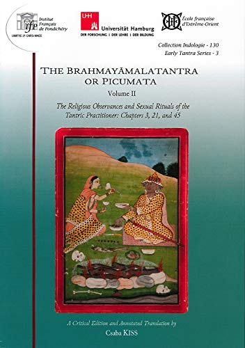 9782855391533: The Brahmayamalatantra or Picumata : Volume 2, The Religious Observances and Sexual Rituals of the Tantric Practitioner : Chapters 3, 21, and 45